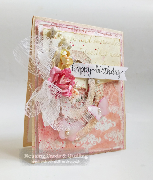 Reusing ,cards & Quilling : Shabby Chic Birthday Card