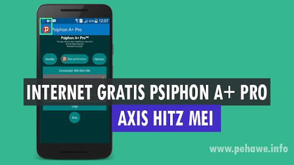 Cara Internetan Gratis Psiphon A+ Pro Axis Hitz 2018