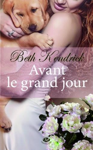 http://lachroniquedespassions.blogspot.fr/2014/04/avant-le-grand-jour-de-beth-kendrick.html