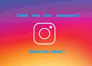 Kenapa Instagram Saya Tidak Bisa Fitur Live ? Disini Solusinya