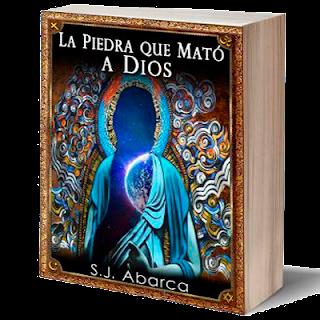 Sergio J. Abarca - La piedra que mató a Dios