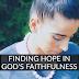 Finding Hope in God's Faithfulness