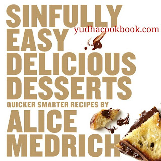 Download ebook SINFULLY EASY DELICIOUS DESSERTS by Alice Medrich