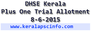 Plus one allotment 2015, kerala plus one allotment result 2015, hscap kerala plus one trial allotment 2015, kerala plus one trial allotment 2015, kerala +1 trial allotment 2015, www.hscap.kerla.gov.in plus one trial allotment 2015, check kerala plus one trial allotment online, Kerala Plus One trial allotment publish on 8/06/2015, Kerala Plus One allotment publishing dates, +1 trial allotment result publishing date June8, 2015