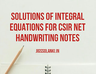 INTEGRAL EQUATION : SOLUTIONS OF CSIR NET QUESTIONS HANDWRITING NOTES