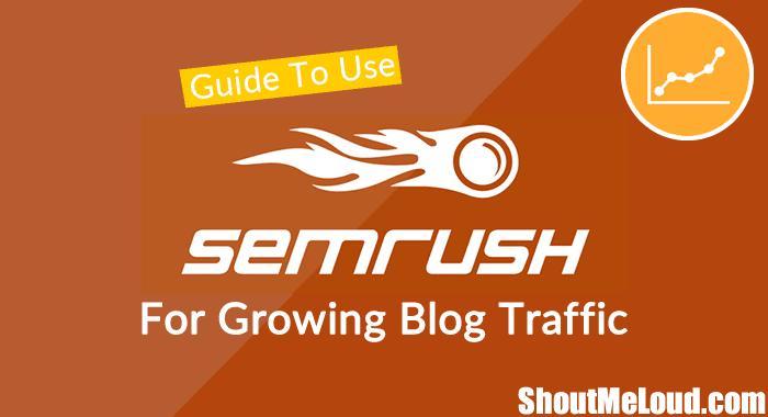 SEMRush For Blog Traffic Growth