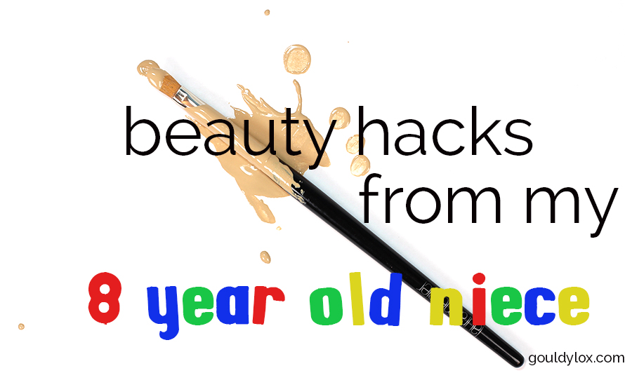 Gouldylox.com, beauty hacks from 8 year old