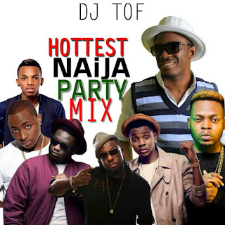 Mixtape: Best Of NaijaParty Mix1 - DJ TOF @titiodafire @TheEnemis