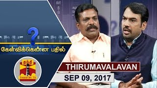 Kelvikkenna Bathil 09-09-2017 Exclusive Interview with VCK Chief Thol.Thirumavalavan