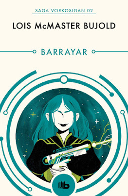LIBRO - Barrayar (Saga Vorkosigan #2) Lois McMaster Bujold  (Ediciones B | B de Bolsillo - 4 Abril 2019)  COMPRAR ESTA NOVELA