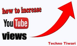 Youtube pr view kaise laye, Techno Tiwaei