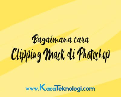 Bagaimana cara clipping mask di Photoshop mudah. Bagaimana caranya agar suatu objek mengikuti bentuk pada Photoshop ? Contohnya seperti foto anda yang tadinya berbentuk persegi menjadi bentuk lingkaran, atau anda ingin gambar mengikuti bentuk dari suatu text. Apa itu clipping mask ? Clipping Mask adalah proses pengeditan gambar agar objek tertentu bisa disesuaikan kedalam objek yang lain. Hal ini meliputi perubahan bentuk dan warna, dan apa pun yang dimasukkan kedalam jalur clipping akan diterapkan dan apa pun di luar jalur akan dihilangkan dari output.