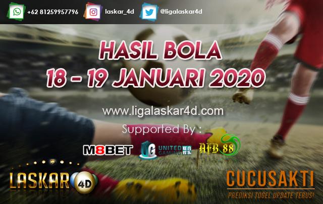 HASIL BOLA JITU TANGGAL 18 – 19 JANUARI 2020