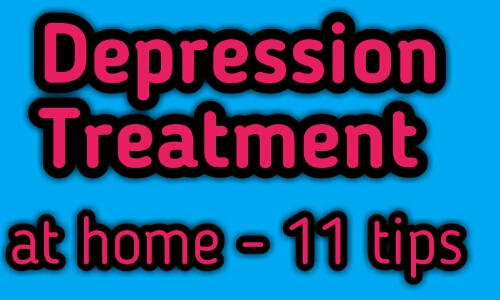 Depression treatment at home - 11 Tips