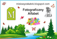 http://misiowyzakatek.blogspot.com/2018/08/fotograficzny-alfabet-m.html