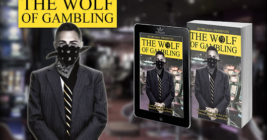The Wolf of Gambling by M.Trojan