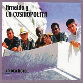 YA ERA HORA... - ARNALDO Y LA COSMOPOLITA (2005)