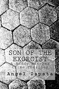 Son of the Exorcist: A Roddy Sanchez Crime Thriller