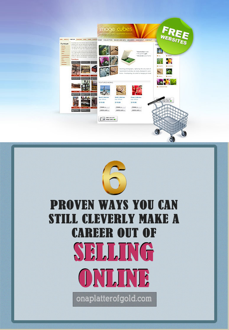 6 Proven Ways You Can Effectively Make A Career Out Of Selling Online