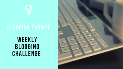 The Weekly Blogging Challenge  week 10
