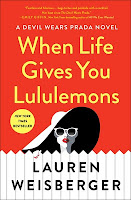 Holiday Reading List - When Life Gives You Lululemons Lauren Weisberger