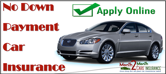 Easy to Get a No Down Payment Car Insurance, Just Apply Here