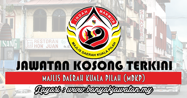 Jawatan Kosong 2017 di Majlis Daerah Kuala Pilah (MDKP) www.banyakjawatan.my