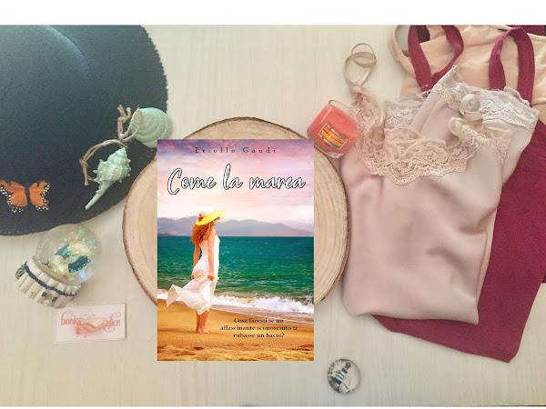 [RECENSIONE] Come la marea di Erielle Gaudì