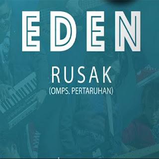 Chord Eden - Rusak (OST. Pertaruhan)