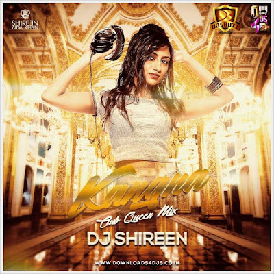 Kangna (Club Queen Mix) – DJ SHIREEN