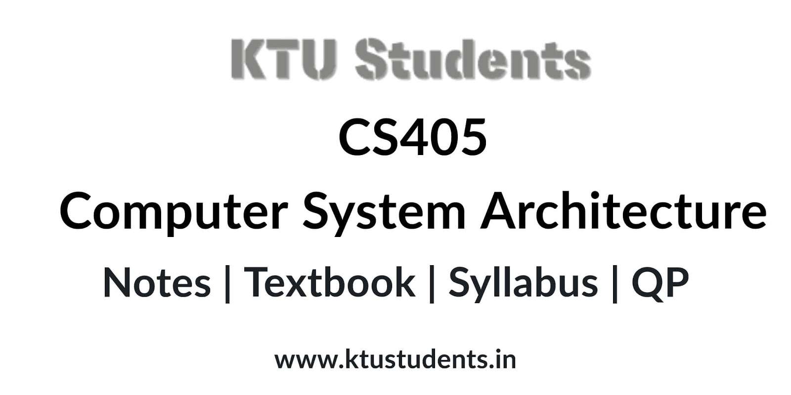 CS405 Computer System Architecture - Notes | Textbook
