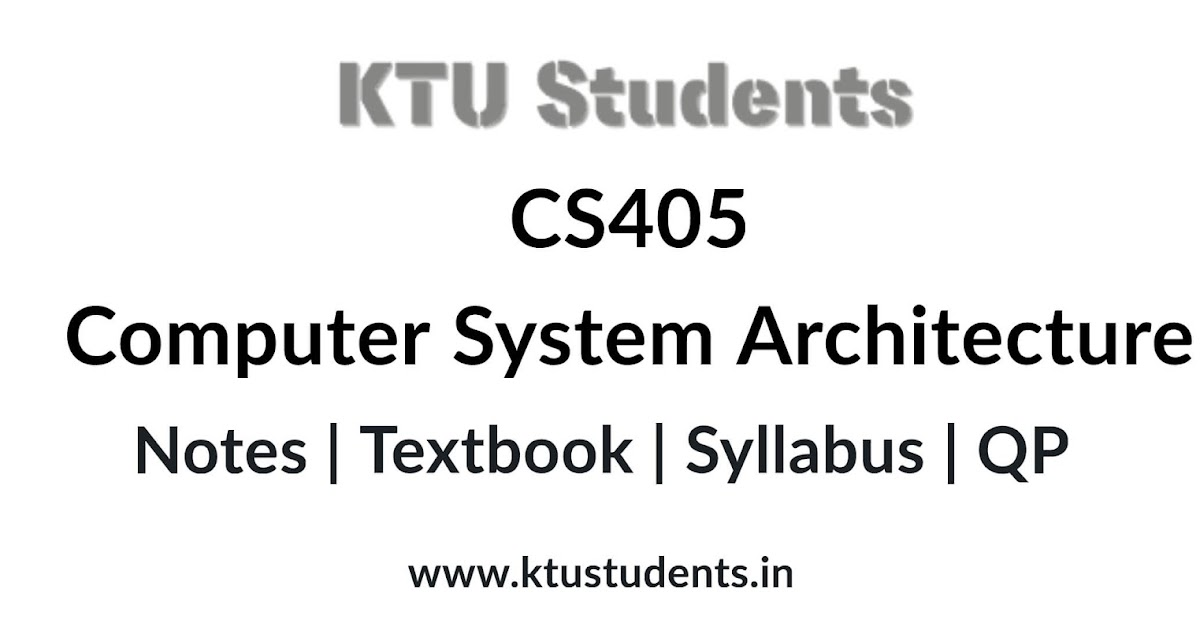 Cs405 Computer System Architecture Notes Textbook Syllabus Question Papers S7 Cse Ktu Students Engineering Notes Syllabus Textbooks Questions