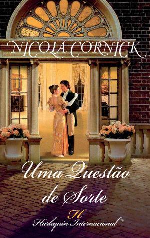 Uma questão de sorte - Nicola Cornick