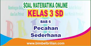 Soal Matematika Online Kelas 3 SD Bab 6 Pecahan Sederhana - Langsung Ada Nilainya