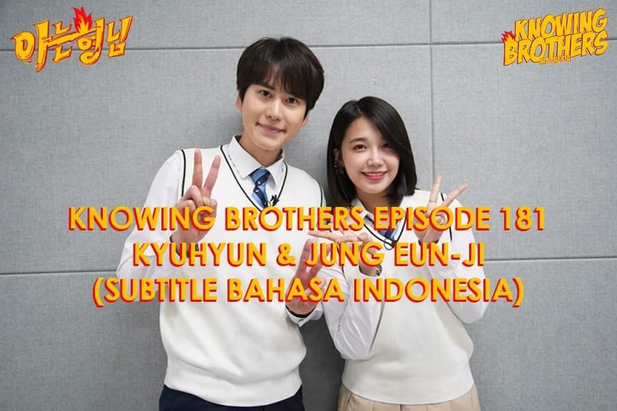 Nonton streaming online & download Knowing Bros eps 181 bintang tamu Kyuhyun & Jung Eun-ji subtitle bahasa Indonesia