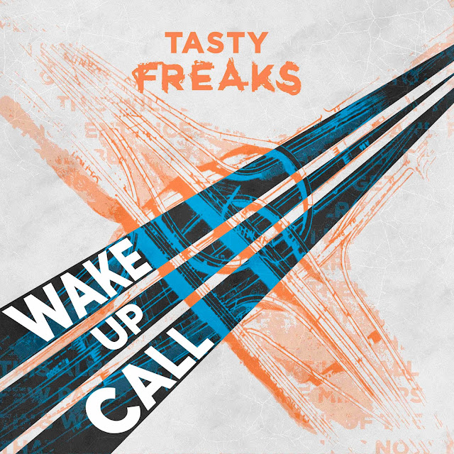 "Les Tasty Freaks reviennent avec un nouvel EP ""Wake Up Call""."