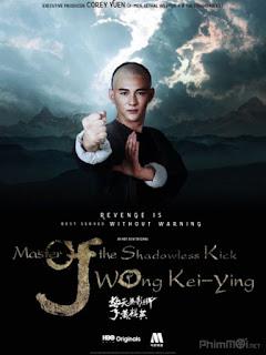 Cao Thủ Vô Ảnh Cước: Hoàng Kỳ Anh - Master Of The Shadowless Kick: Wong Kei-Ying (2016) | Full HD Thuyết Minh