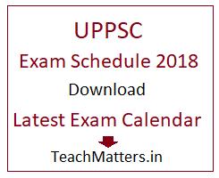 image : UPPSC Exam Schedule 2018 : Download Latest Exam Calendar @  TeachMatters