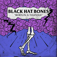 Black Hat Bones - Born in a Thunder