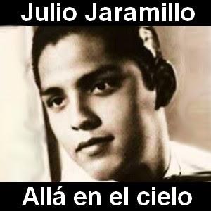Julio Jaramillo - Alla en el cielo