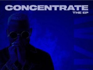 FULL EP: Mr 2Kay – Concentrate The EP