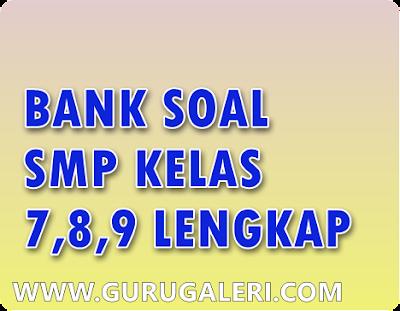 Bank Soal SMP untuk  UTS,UAS, dan UN Kelas 7,8,9