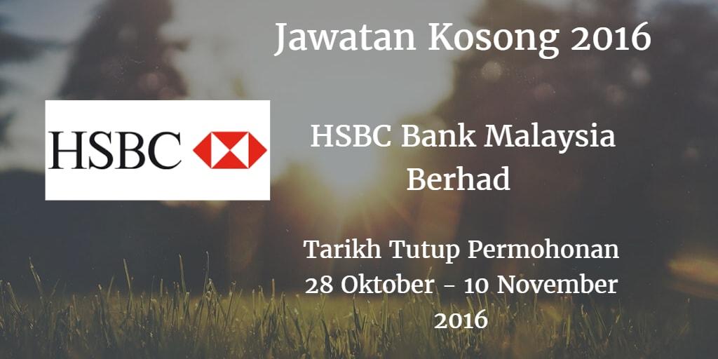 Jawatan Kosong HSBC Bank Malaysia Berhad  28 Oktober - 10 November 2016