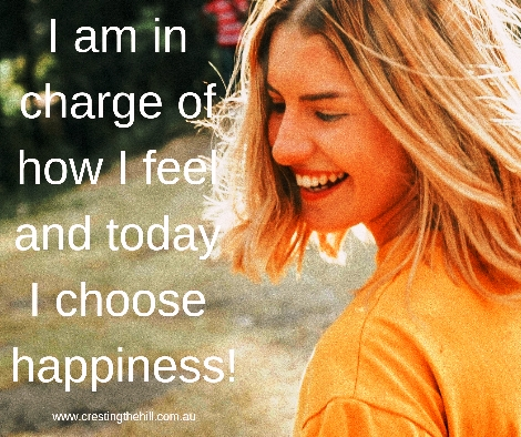 I am in charge of how I feel and today I choose happiness!