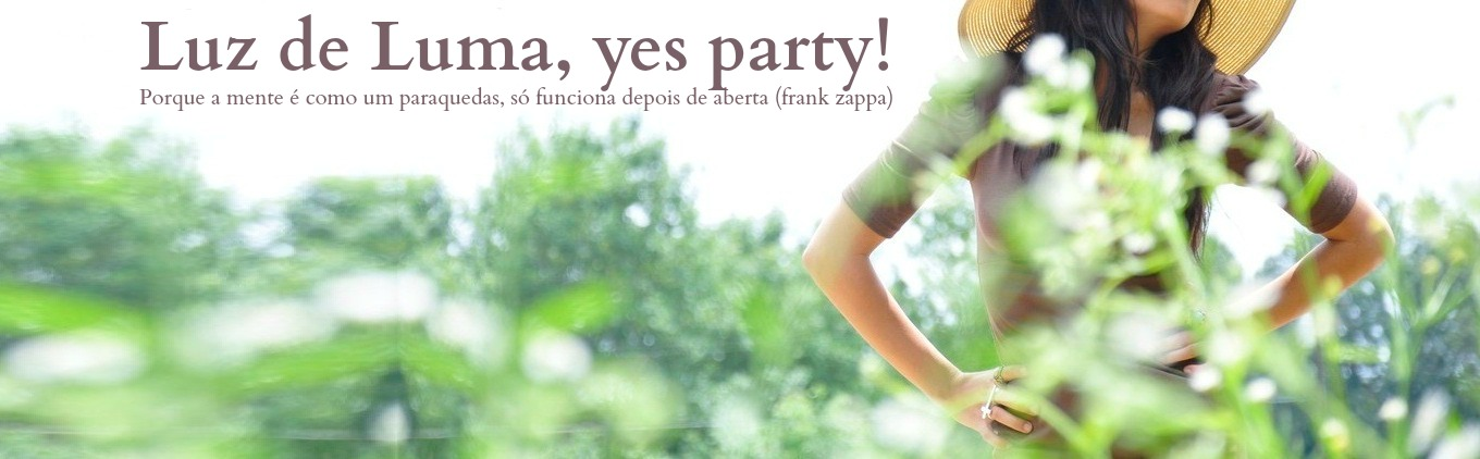 Luz de Luma, yes party!
