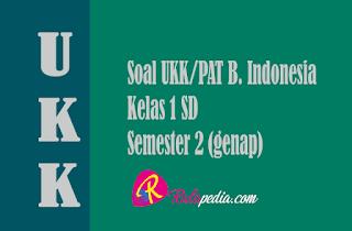 Contoh Soal UKK/PAT Bahasa Indonesia Kelas 1 SD dan Kunci Jawaban Terbaru