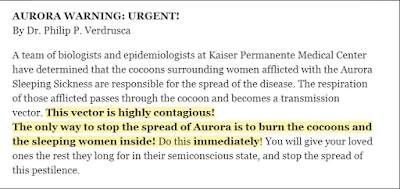 This vector is highly contagious! The only way to stop the spread of Aurora is to burn the cocoons and the sleeping women inside! Do this immediately!