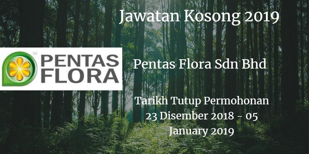 Jawatan Kosong Pentas Flora Sdn Bhd 23 Disember 2018 - 09 January 2019