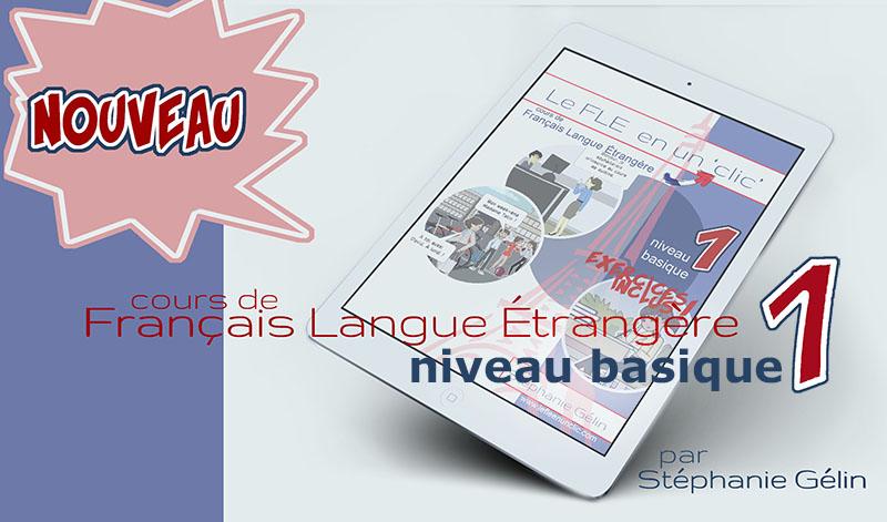 Cours de Français Langue Étrangère niveau basique 1, le fle en un clic