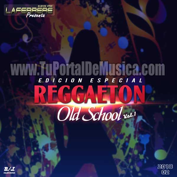 Edicion Especial Reggaeton Old School Vol. 1 (2018)